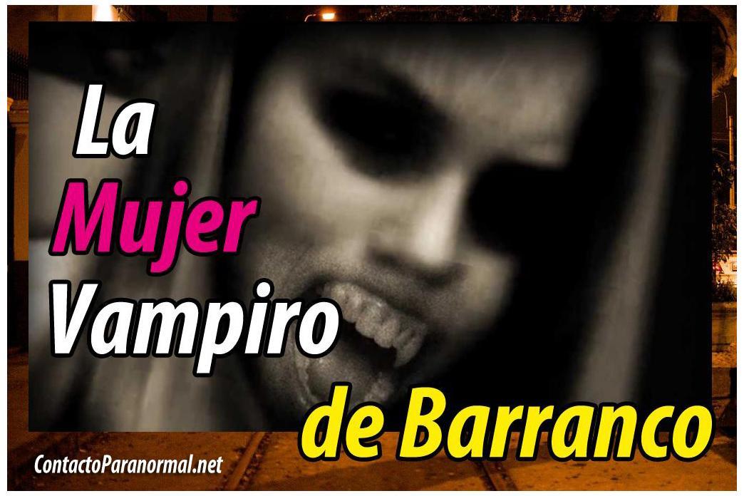 La Mujer Vampiro de Barranco real