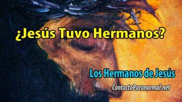 ¿Jesús tuvo Hermanos de Sangre Los Hermanos de Jesús