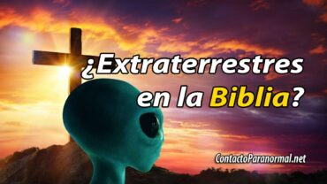 Biblia confirma existencia de extraterrestres