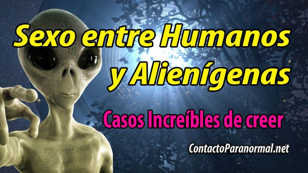 Casos de Sexo entre Humanos y Alienígenas