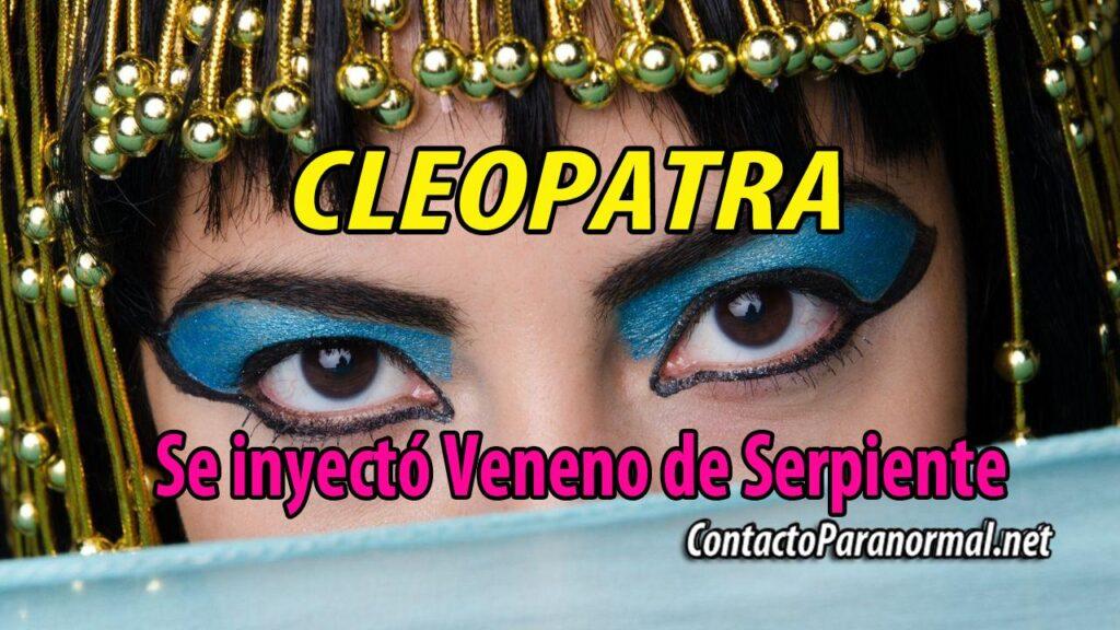 Cleopatra se inyectó Veneno de Serpiente