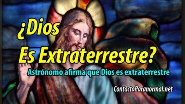 Dios es Extraterrestre