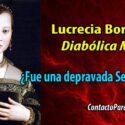 Lucrecia Borgoña, Diabólica Mujer