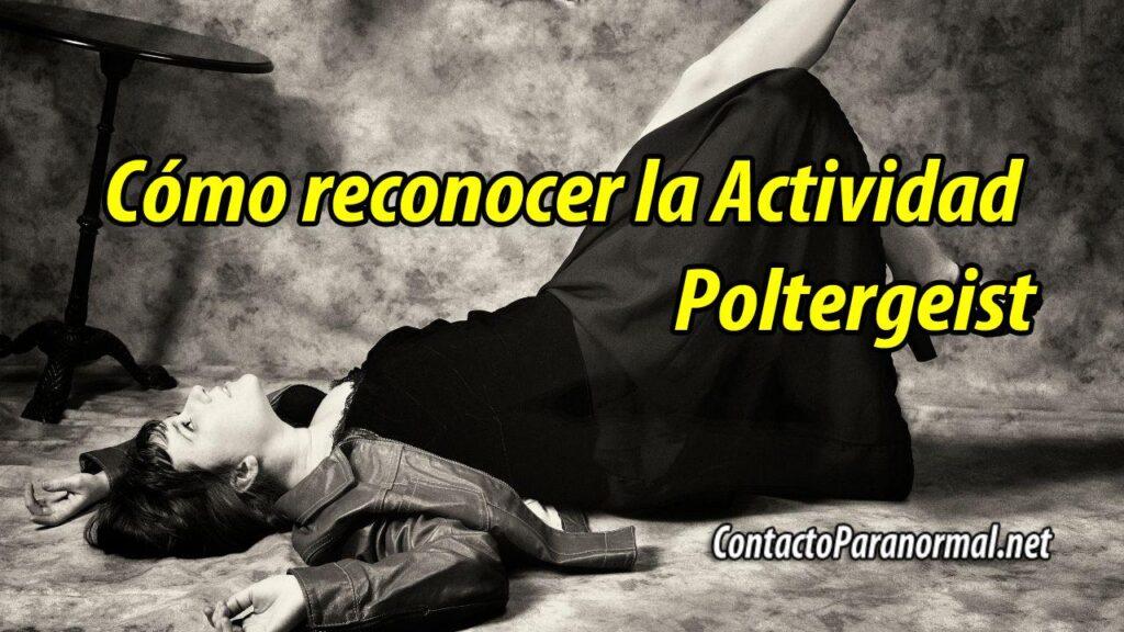 Cómo reconocer la Actividad Poltergeist